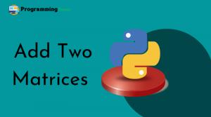 Python program to add two matrices