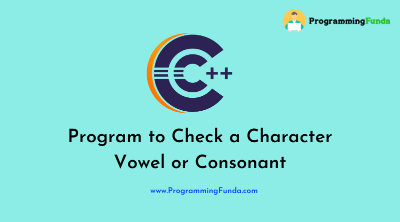 C++ Program To Check a Character Vowel or Consonant