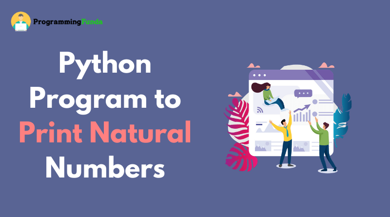 Python program to print natural numbers