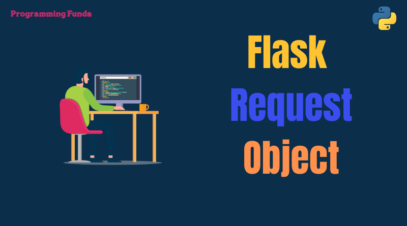 Flask Request Object