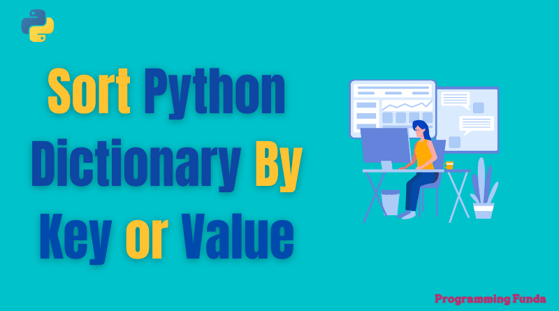 How to sort Python dictionary by key or value