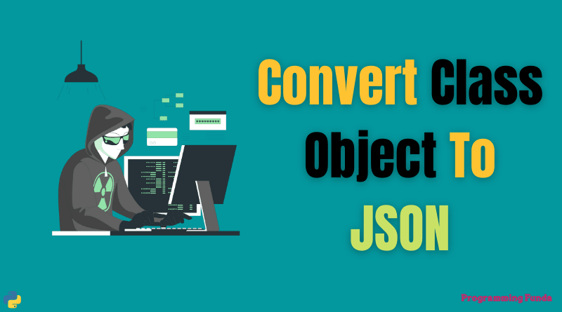 how to convert python class object to json